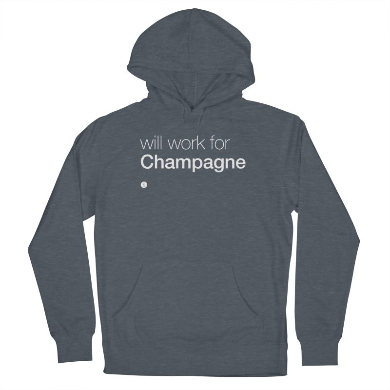Will Work For Champagne Men's French Terry Pullover Hoody by Salty Shirts