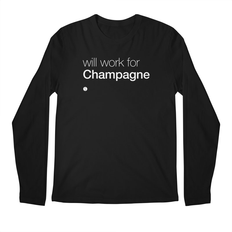 Will Work For Champagne Men's Regular Longsleeve T-Shirt by Salty Shirts