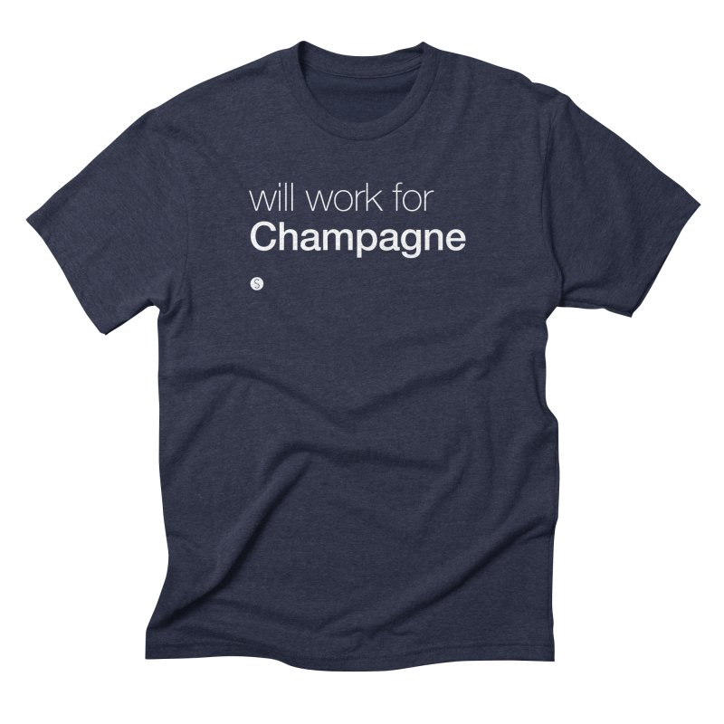 Will Work For Champagne Men's Triblend T-Shirt by Salty Shirts