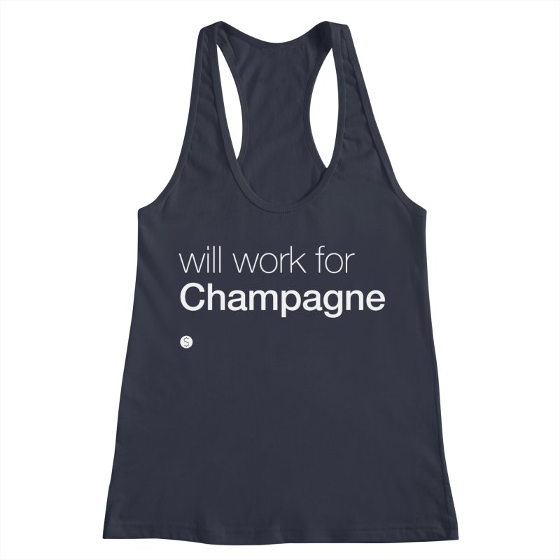 Will Work For Champagne Women's Racerback Tank by Salty Shirts