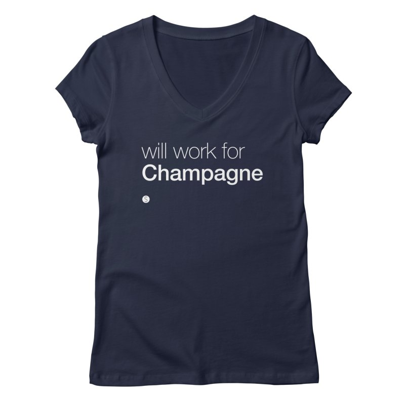 Will Work For Champagne Women's Regular V-Neck by Salty Shirts