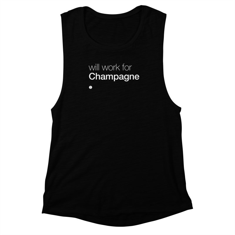 Will Work For Champagne Women's Muscle Tank by Salty Shirts