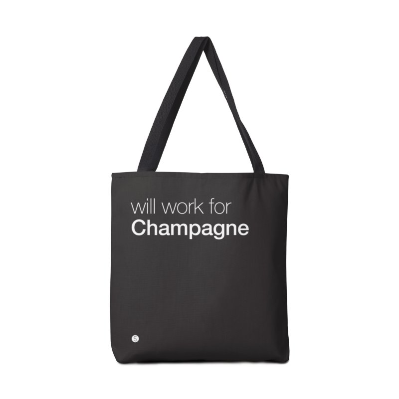 Will Work For Champagne in Tote Bag by Salty Shirts