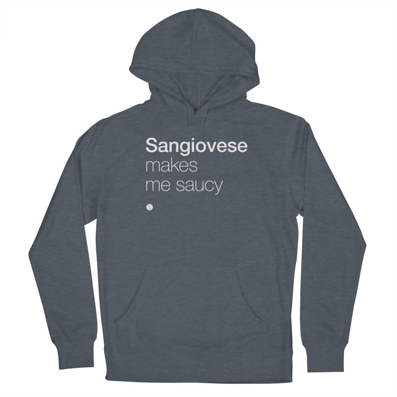 Sangiovese Makes Me Saucy Men's French Terry Pullover Hoody by Salty Shirts