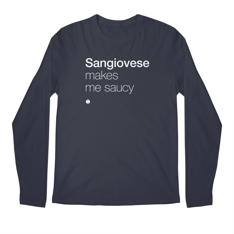 Sangiovese Makes Me Saucy Men's Regular Longsleeve T-Shirt by Salty Shirts