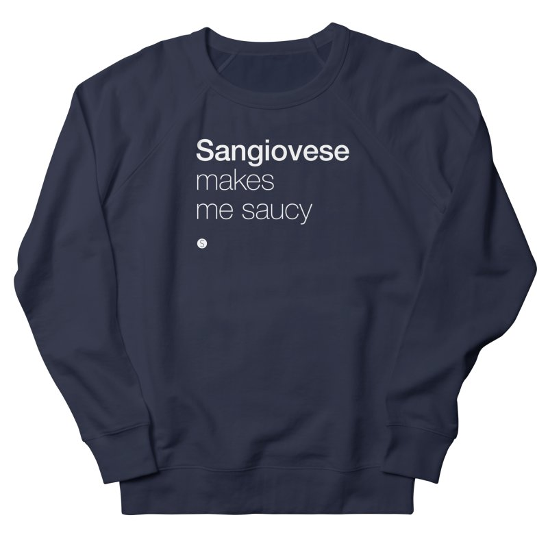 Sangiovese Makes Me Saucy Men's French Terry Sweatshirt by Salty Shirts
