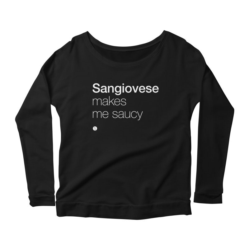 Sangiovese Makes Me Saucy Women's Scoop Neck Longsleeve T-Shirt by Salty Shirts