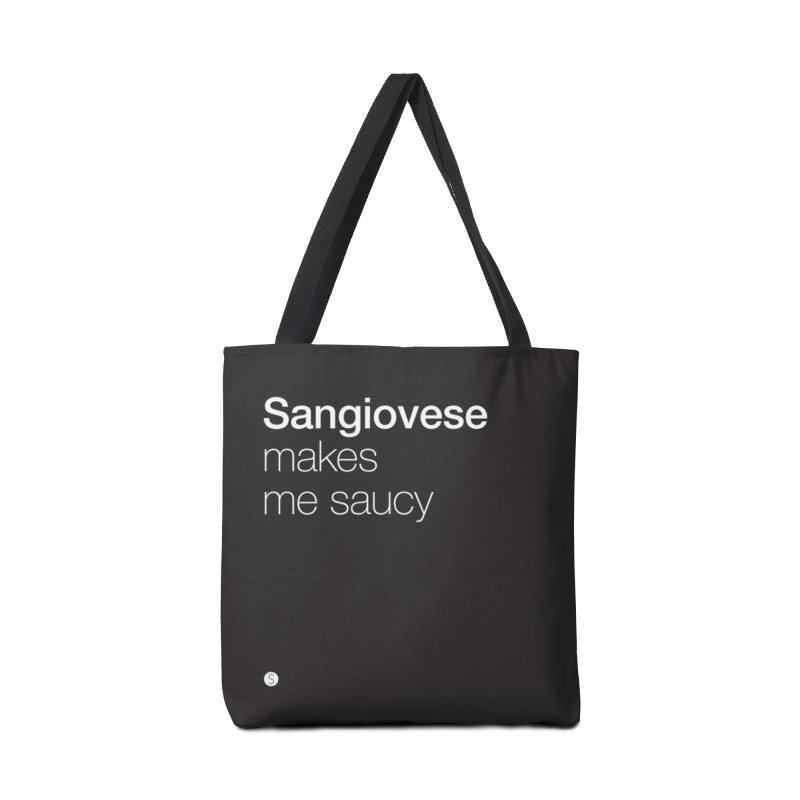 Sangiovese Makes Me Saucy in Tote Bag by Salty Shirts