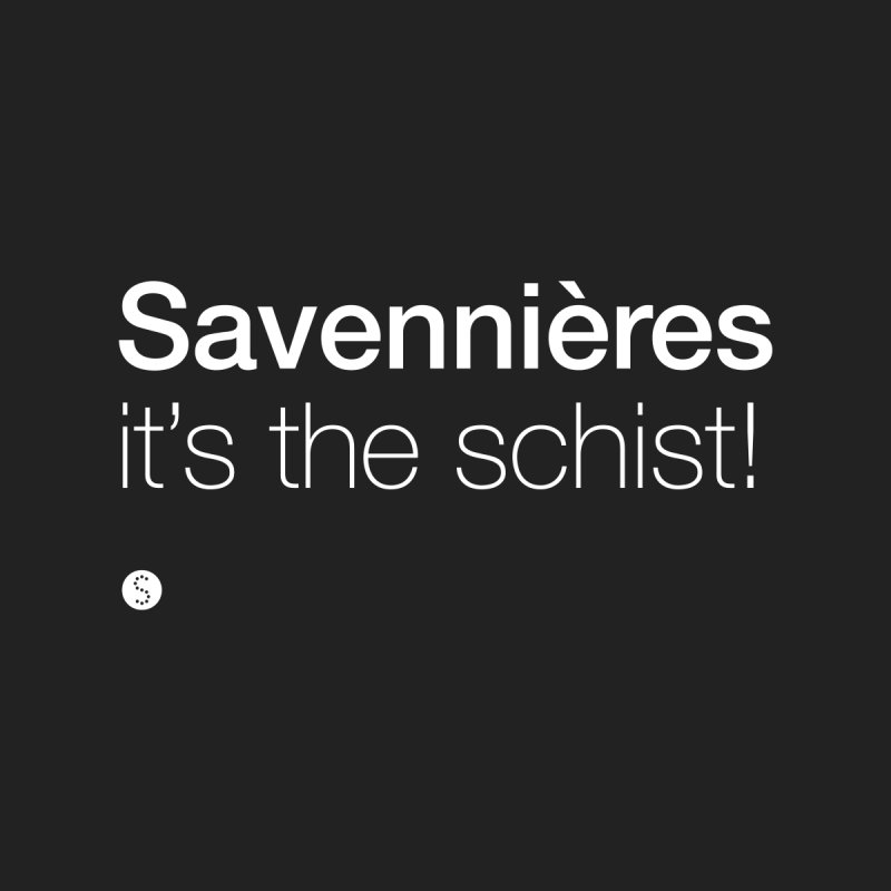 Savennières. It's The Schist! by Salty Shirts