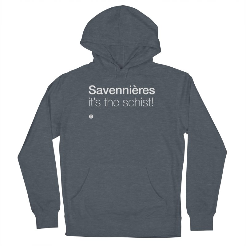 Savennières. It's The Schist! Men's French Terry Pullover Hoody by Salty Shirts