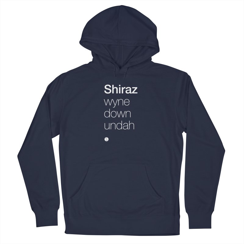 Shiraz. Wyne Down Undah Men's French Terry Pullover Hoody by Salty Shirts