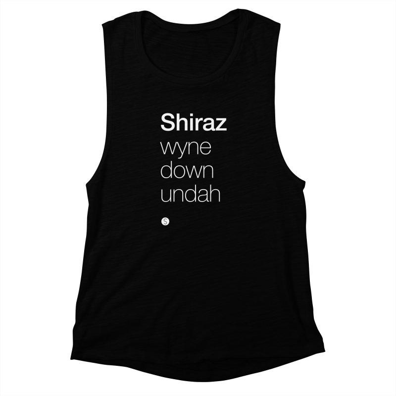 Shiraz. Wyne Down Undah Women's Muscle Tank by Salty Shirts