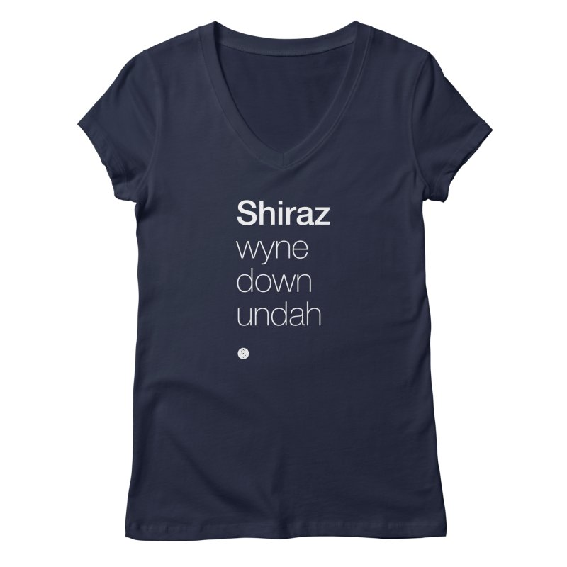 Shiraz. Wyne Down Undah Women's Regular V-Neck by Salty Shirts