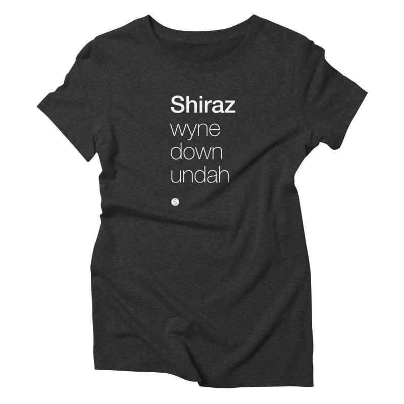 Shiraz. Wyne Down Undah Women's Triblend T-Shirt by Salty Shirts