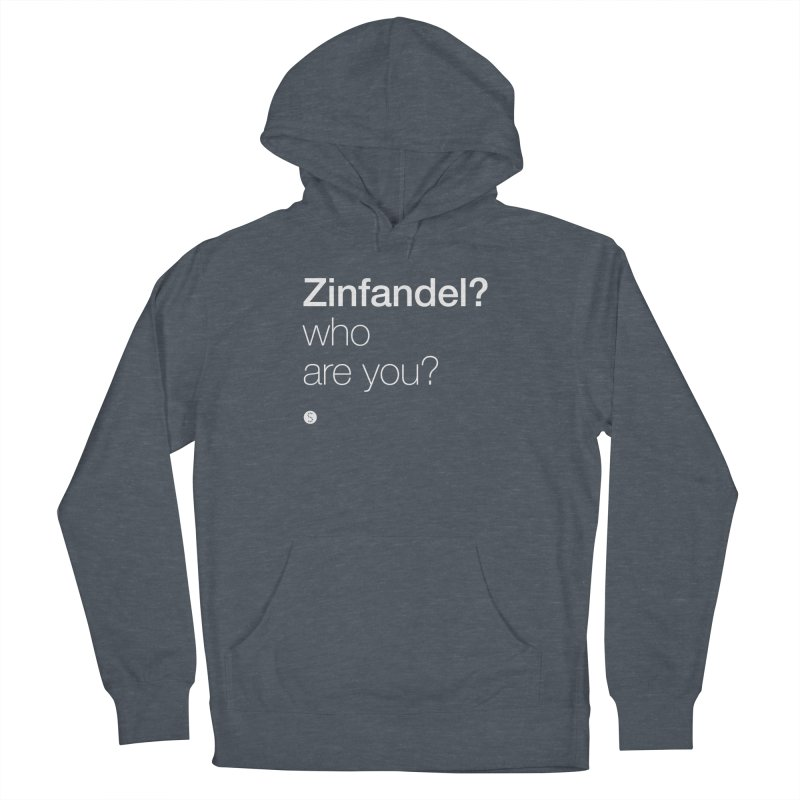 Zinfandel? Who Are You? Women's French Terry Pullover Hoody by Salty Shirts