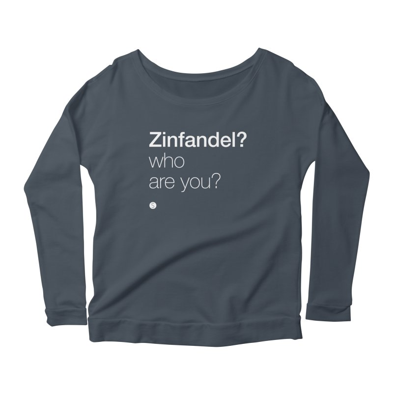 Zinfandel? Who Are You? Women's Scoop Neck Longsleeve T-Shirt by Salty Shirts