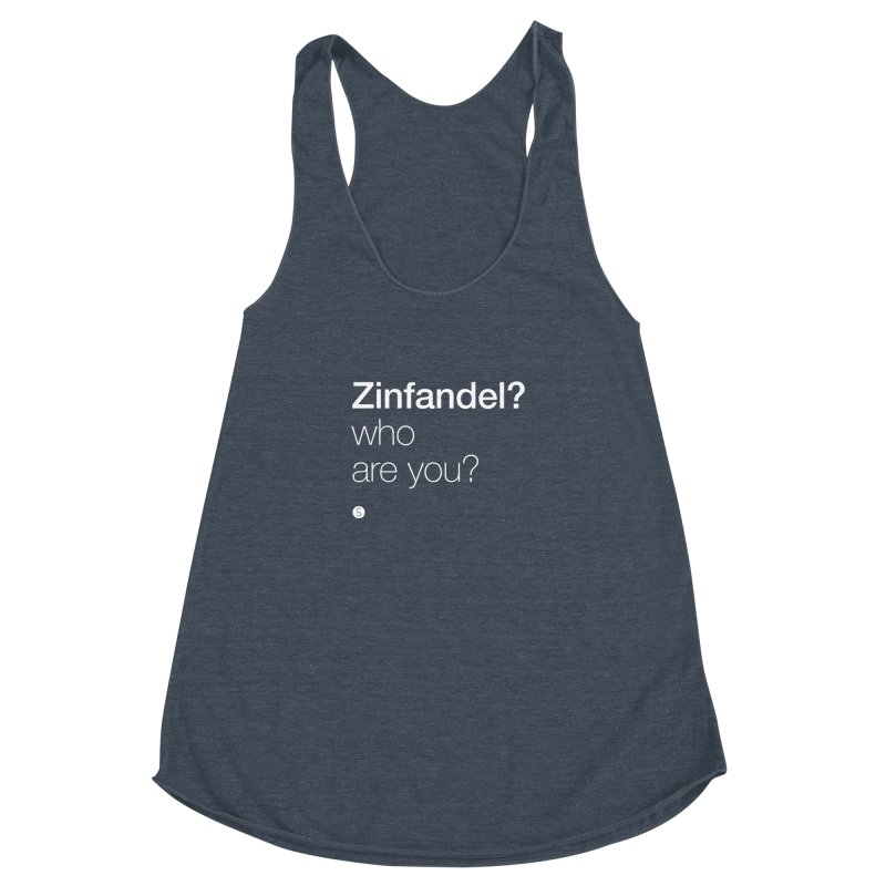 Zinfandel? Who Are You? Women's Racerback Triblend Tank by Salty Shirts