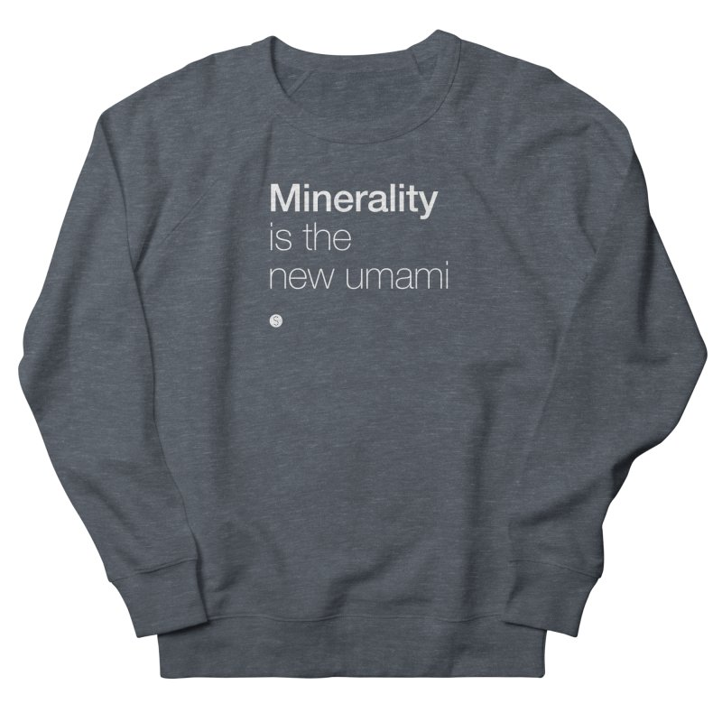 Minerality Is The New Umami Men's French Terry Sweatshirt by Salty Shirts