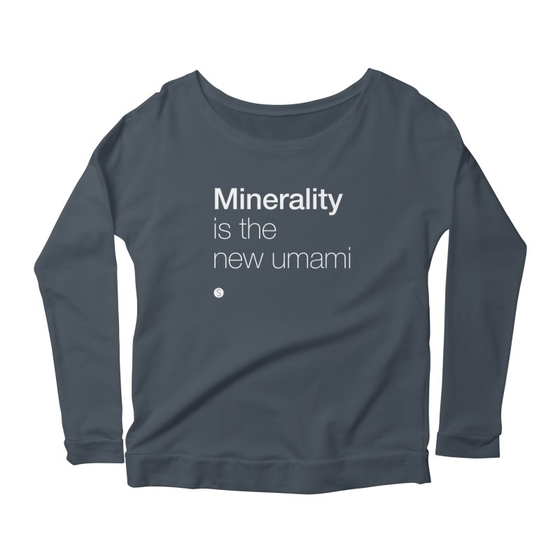 Minerality Is The New Umami Women's Scoop Neck Longsleeve T-Shirt by Salty Shirts