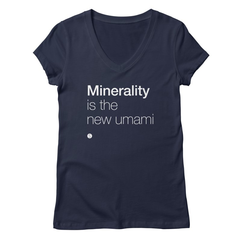 Minerality Is The New Umami Women's Regular V-Neck by Salty Shirts