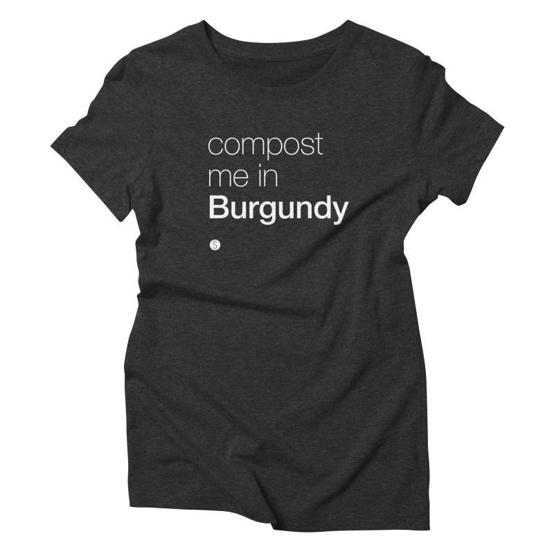 Compost Me In Burgundy Women's Triblend T-Shirt by Salty Shirts
