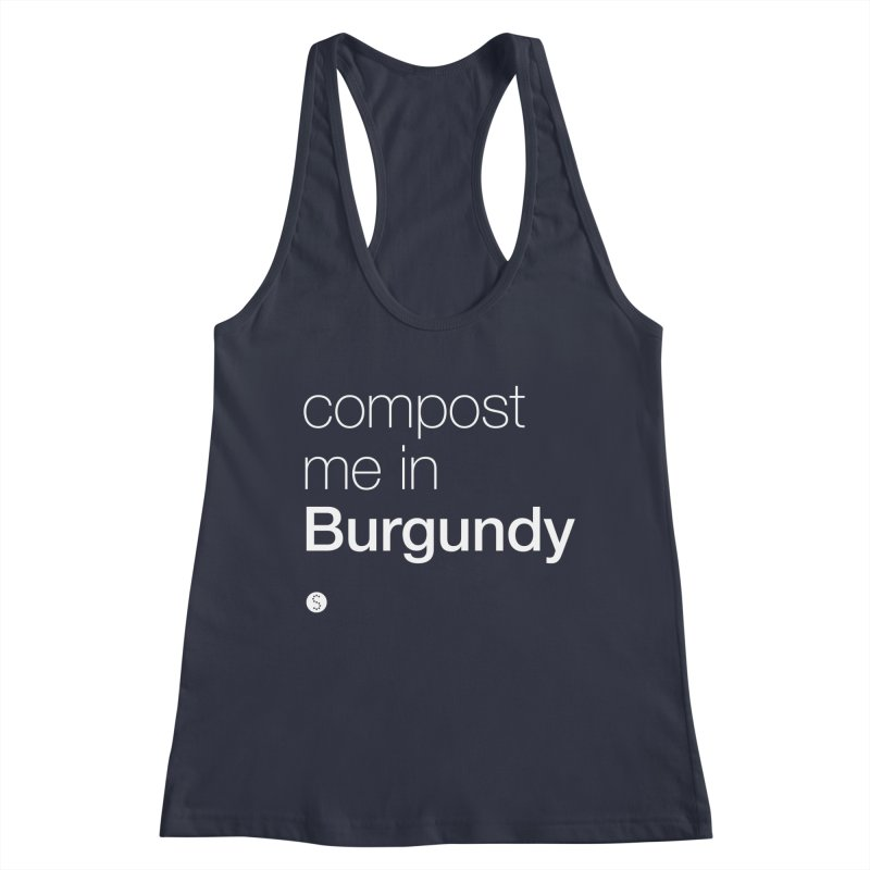 Compost Me In Burgundy Women's Racerback Tank by Salty Shirts