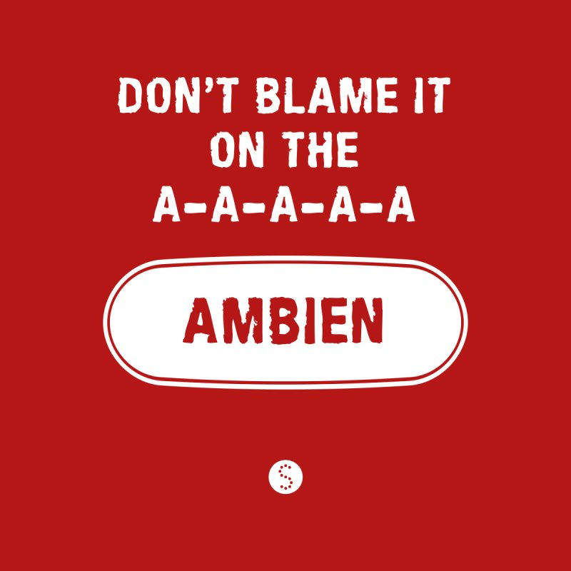 Don't Blame It On The Ambien Men's Tank by Salty Shirts