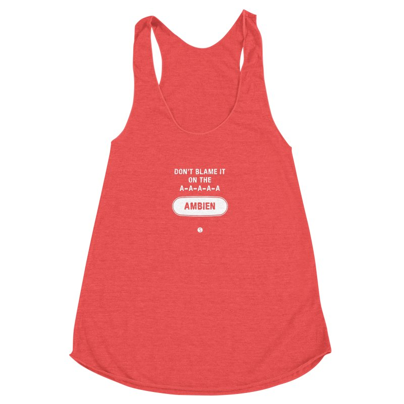 Don't Blame It On The Ambien Women's Racerback Triblend Tank by Salty Shirts
