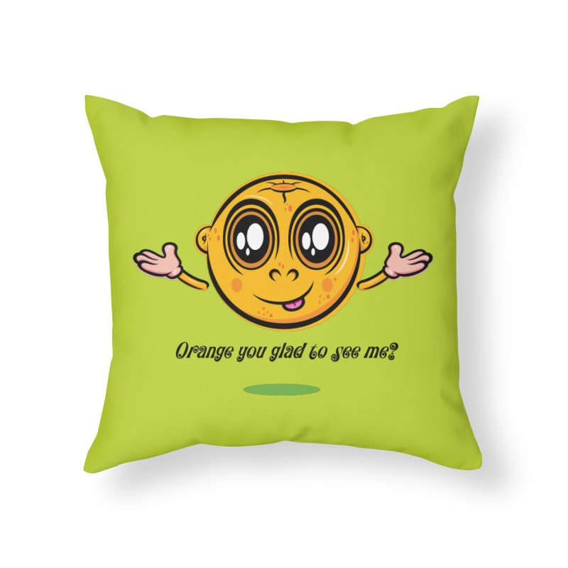 Orange you glad to see me? Home Throw Pillow by Samalou - The Art and Illustrations of Lou Simeone