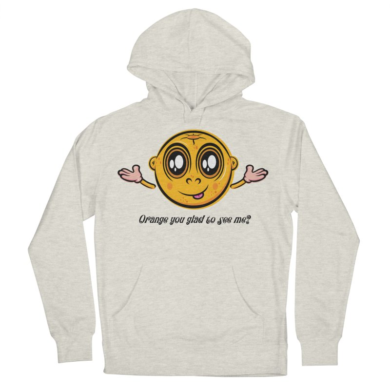 Orange you glad to see me? Women's Pullover Hoody by Samalou - The Art and Illustrations of Lou Simeone