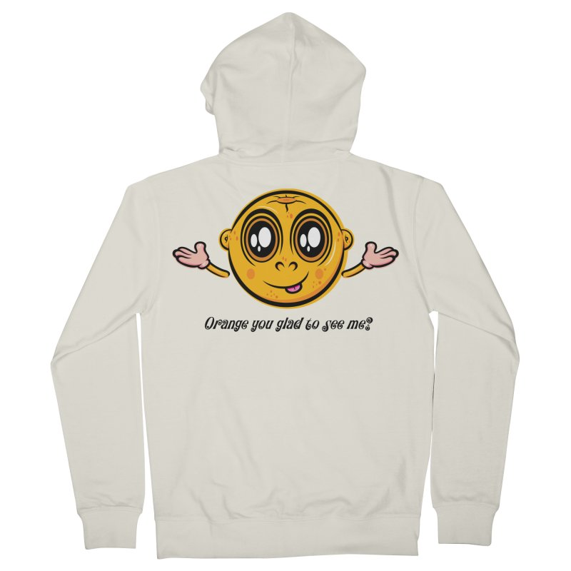 Orange you glad to see me? Women's French Terry Zip-Up Hoody by Samalou - The Art and Illustrations of Lou Simeone