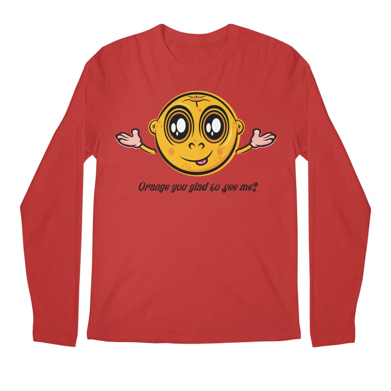 Orange you glad to see me? Men's Longsleeve T-Shirt by Samalou - The Art and Illustrations of Lou Simeone