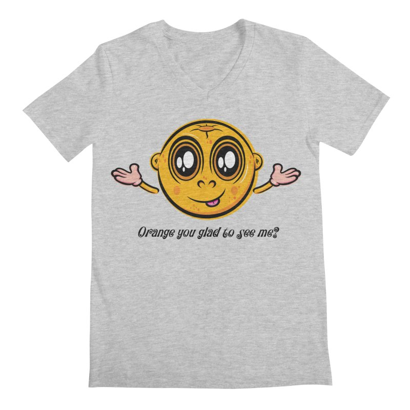 Orange you glad to see me? Men's Regular V-Neck by Samalou - The Art and Illustrations of Lou Simeone