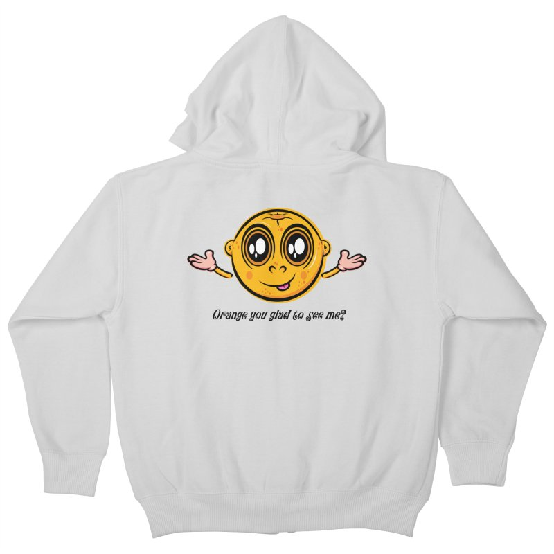 Orange you glad to see me? Kids Zip-Up Hoody by Samalou - The Art and Illustrations of Lou Simeone