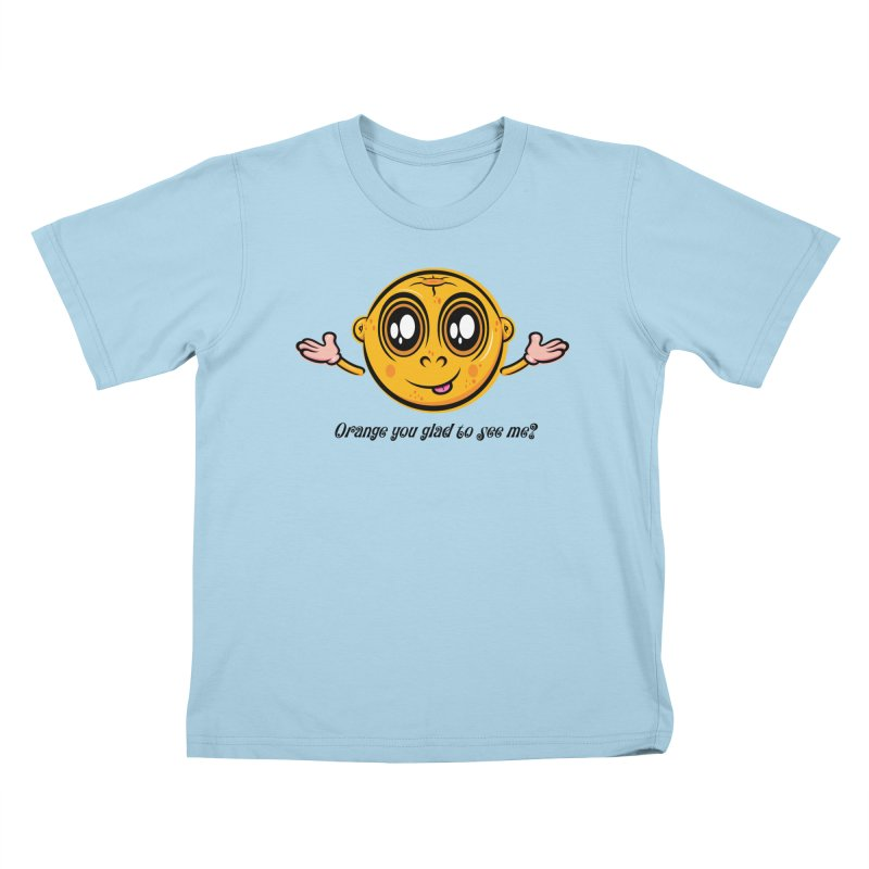 Orange you glad to see me? Kids T-Shirt by Samalou - The Art and Illustrations of Lou Simeone