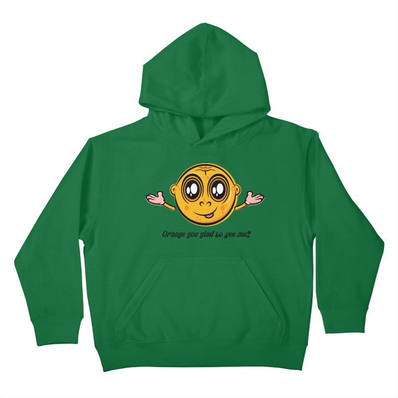 Orange you glad to see me? Kids Pullover Hoody by Samalou - The Art and Illustrations of Lou Simeone