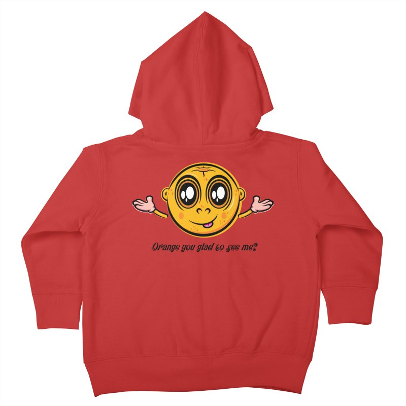 Orange you glad to see me? Kids Toddler Zip-Up Hoody by Samalou - The Art and Illustrations of Lou Simeone