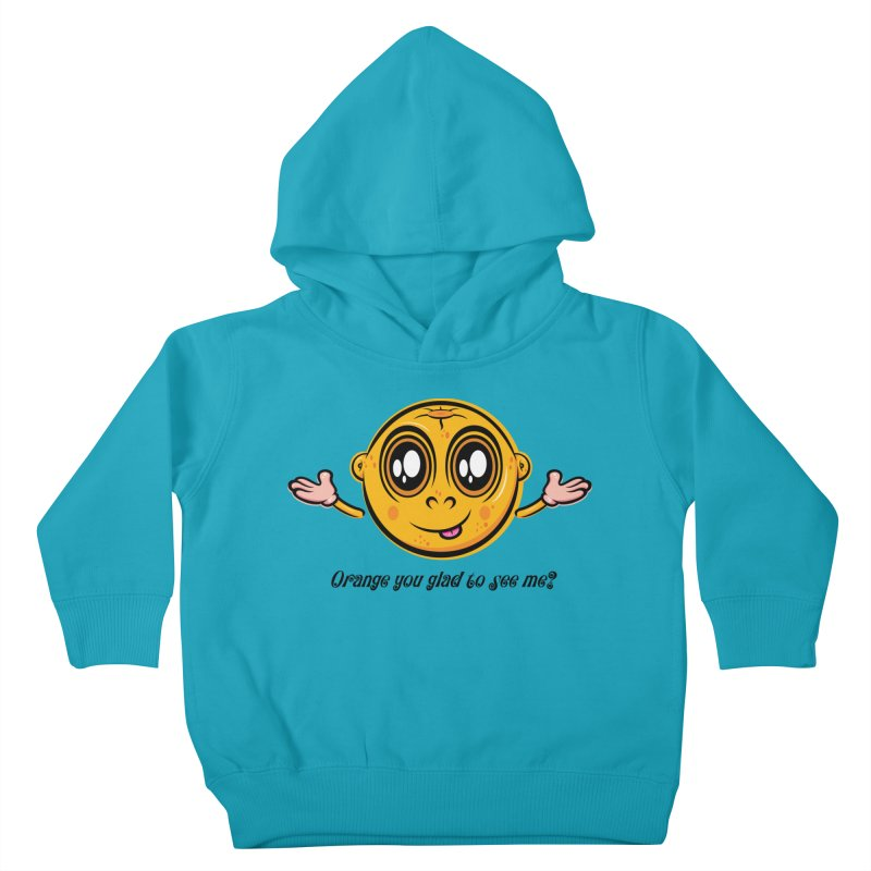 Orange you glad to see me? Kids Toddler Pullover Hoody by Samalou - The Art and Illustrations of Lou Simeone