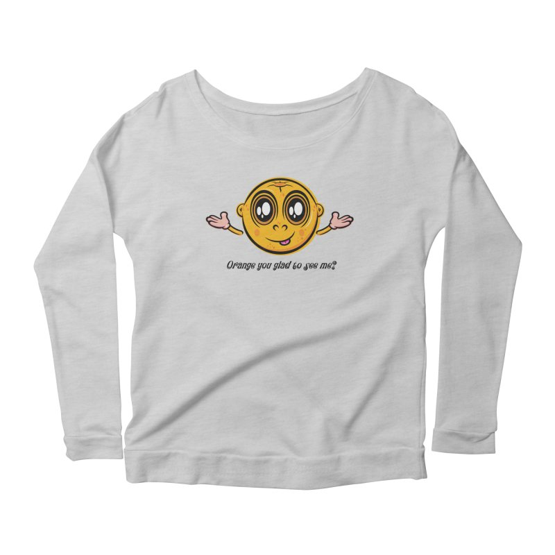 Orange you glad to see me? Women's Scoop Neck Longsleeve T-Shirt by Samalou - The Art and Illustrations of Lou Simeone