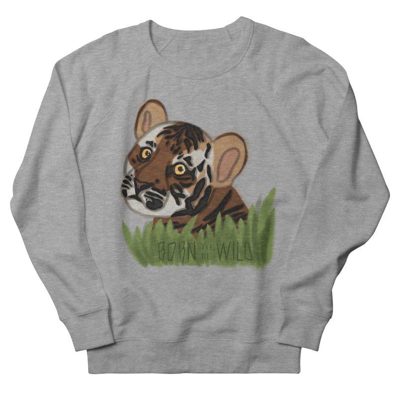 Born To Be Wild Women's Sweatshirt by samanthalilley's Artist Shop