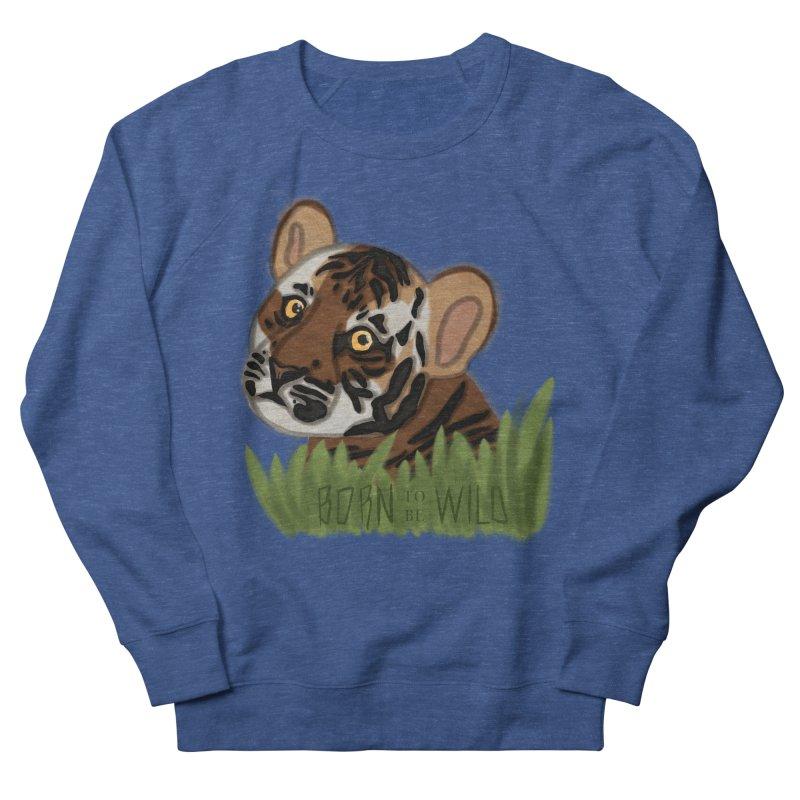 Born To Be Wild Men's Sweatshirt by samanthalilley's Artist Shop