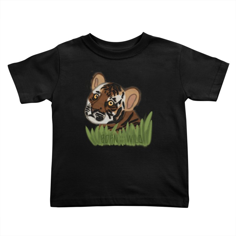 Born To Be Wild Kids Toddler T-Shirt by samanthalilley's Artist Shop