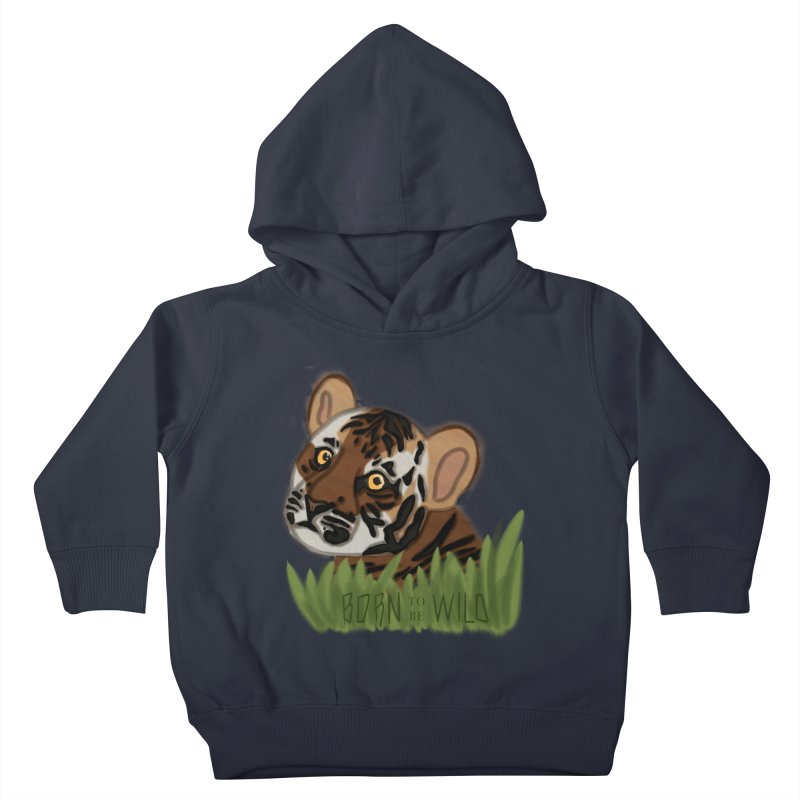 Born To Be Wild Kids Toddler Pullover Hoody by samanthalilley's Artist Shop