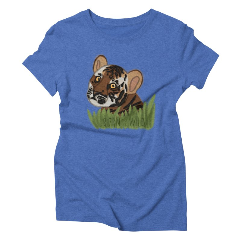 Born To Be Wild Women's Triblend T-shirt by samanthalilley's Artist Shop
