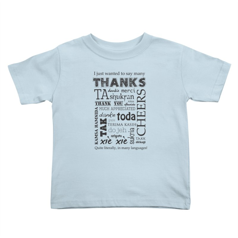 Many Thanks Kids Toddler T-Shirt by samanthalilley's Artist Shop