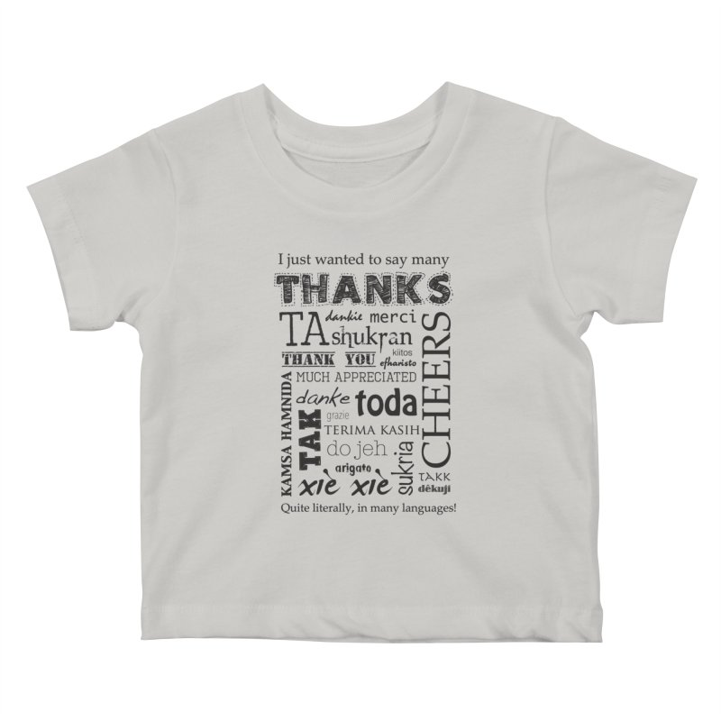Many Thanks Kids Baby T-Shirt by samanthalilley's Artist Shop