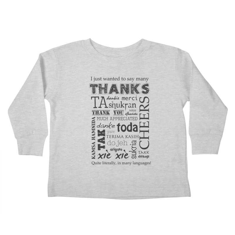 Many Thanks Kids Toddler Longsleeve T-Shirt by samanthalilley's Artist Shop