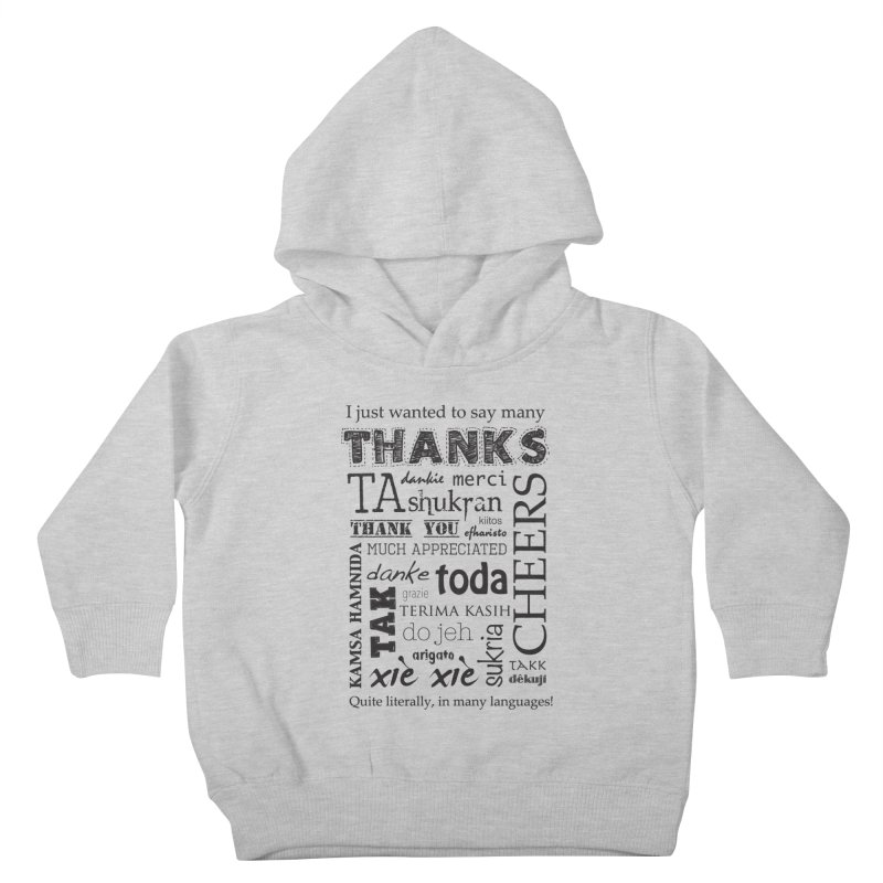 Many Thanks Kids Toddler Pullover Hoody by samanthalilley's Artist Shop