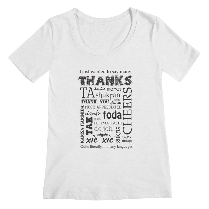 Many Thanks Women's Scoopneck by samanthalilley's Artist Shop