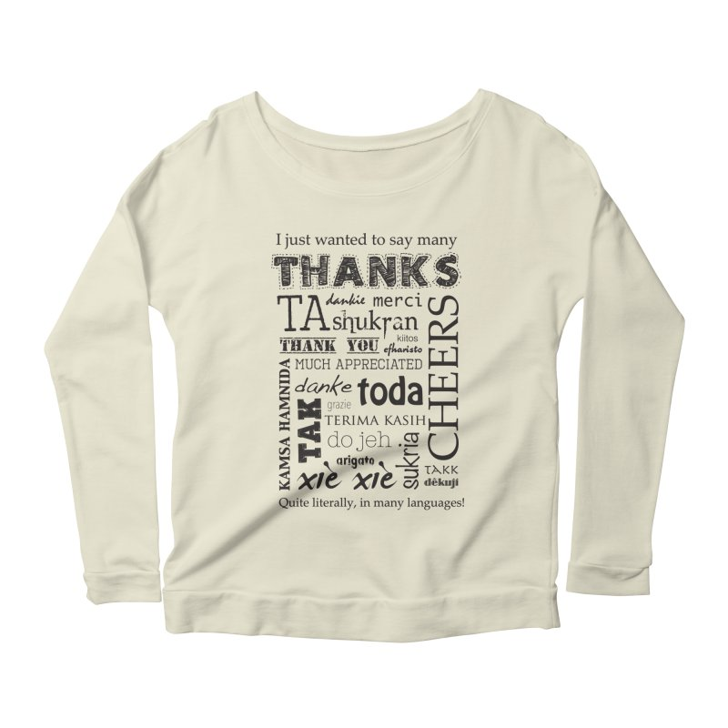 Many Thanks Women's Longsleeve Scoopneck  by samanthalilley's Artist Shop